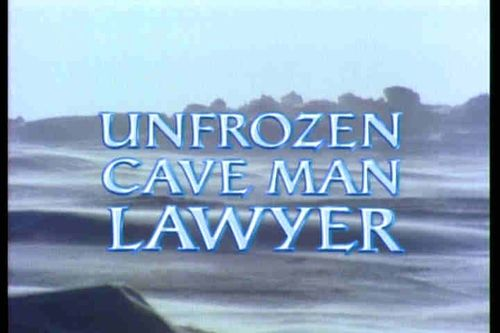 Unfrozen_cave_man_lawyer